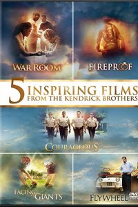 5 inspiring films Courageous / Facing the Giants / Fireproof / Flywheel / War Room