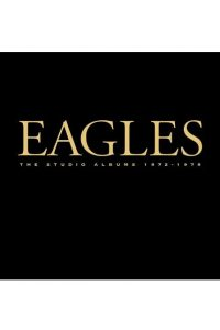Eagles, The Studio Albums 1972-1979