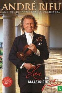 Love in Maastricht – Andre Rieu